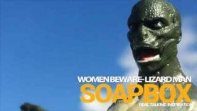 SOAPBOX-WOMEN-BEWARE-LIZARD-MAN-0-11-screenshot.jpg